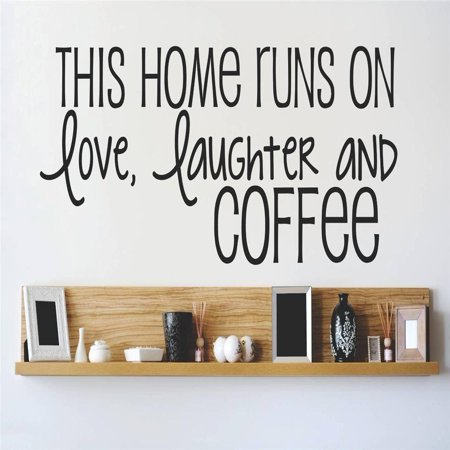 Custom Wall Decal Vinyl Sticker : THIS Home runs ON love, lauGhter anD COFFee Quote Home Living Room Bedroom Decor 8x20