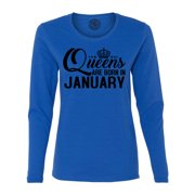 Queens Are Born In January Birthday Womens Long Sleeve T Shirt