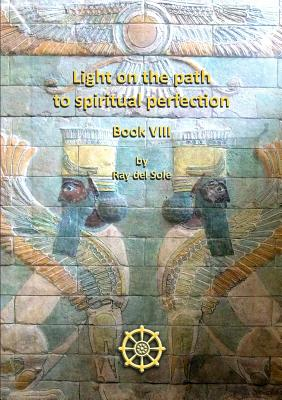 Light on the path to spiritual perfection - Additional Articles VIII