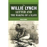 The Willie Lynch Letter and the Making of a Slave (Paperback)