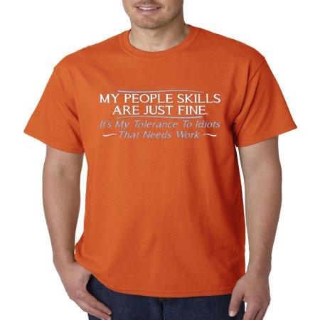 465 - Unisex T-Shirt My People Skills Fine Tolerance To Idiots