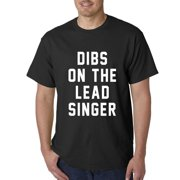 Dibs On The Lead Singer Mens T-shirt
