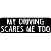 5a2c5826d4920 10in x 3in My Driving Scares Me Too Funny Driving Bumper Sticker Vinyl Car  Decal