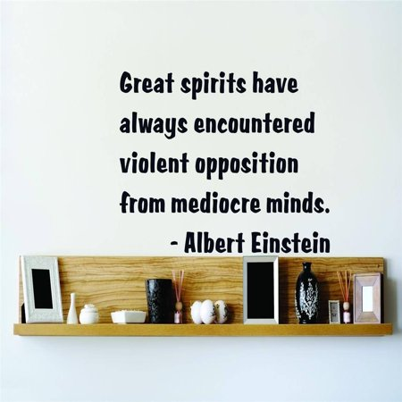 New Wall Ideas Great Spirits Have Always Encountered Violent Opposition From Mediocre Minds. Albert Einstein Quote 10x10 Inches
