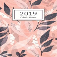 2019 Calendar Planner : Daily Weekly and Monthly Planner - 365 Daily 52 Week Planners Calendar Schedule Organizer Appointment Notebook, Monthly Planner for to Do List, Action Day Passion Goal Setting Happiness Gratitude Book - Pink Floral Cover