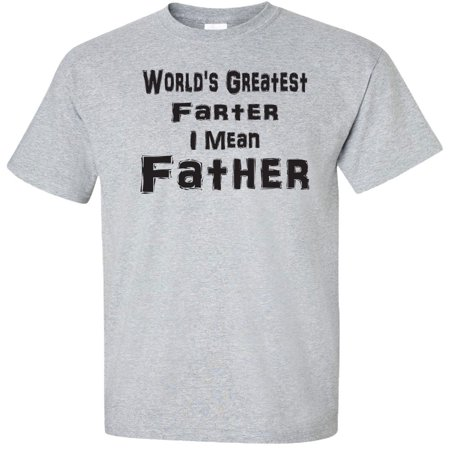 World's Greatest Farter I Mean Father Adult T-Shirt