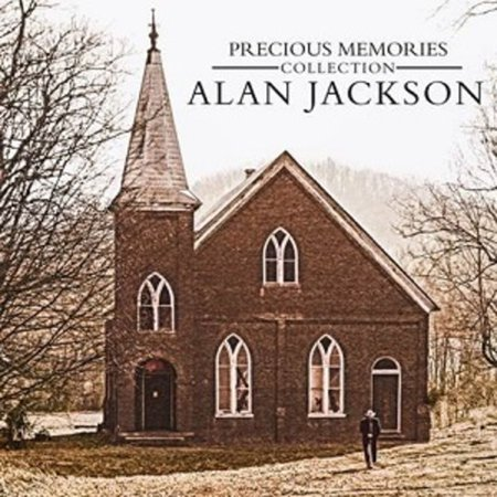 Precious Memories Collection: Alan Jackson (CD) (Brooks Shaws Old Country Store Jackson Tn)