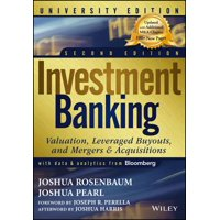 Investment Banking : Valuation, Leveraged Buyouts, and Mergers and Acquisitions