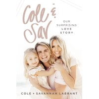 Cole and Sav : Our Surprising Love Story - Hardcover