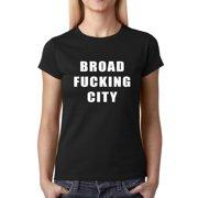 0fc364cfaf82db Broad F cking City Womens T-shirt