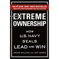 Extreme Ownership : How U.S. Navy SEALs Lead and Win (New Edition)