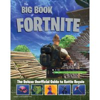 The Big Book of Fortnite : The Deluxe Unofficial Guide to Battle Royale (Hardcover)