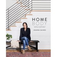 Homebody : A Guide to Creating Spaces You Never Want to Leave - Hardcover