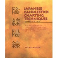 Japanese Candlestick Charting Techniques : A Contemporary Guide to the Ancient Investment Techniques of the Far East, Second Edition