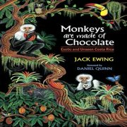 Monkeys Are Made of Chocolate: Exotic and Unseen Costa Rica - eBook