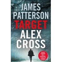 Target: Alex Cross ( Alex Cross Novels #24 ) (Hardcover)
