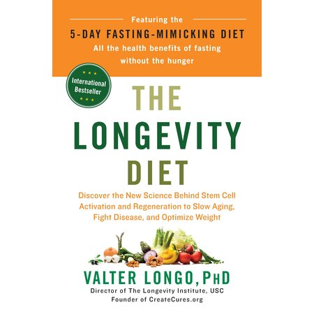 The Longevity Diet : Discover the New Science Behind Stem Cell Activation and Regeneration to Slow Aging, Fight Disease, and Optimize (Neo Diet)