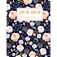 2018-2019 Academic Planner Weekly and Monthly: 2018-2019 Two Planner, 18 Months July 2018 to December 2019 for Academic Agenda, Daily Weekly and Monthly Calendar, Calendar Schedule Organizer, Journal