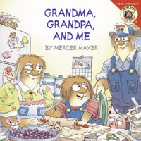 Little Critter: Grandma, Grandpa, and Me (Paperback)