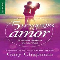 5 Lenguajes de Amor, Los Revisado 5 Love Languages: Revised Fav : El Secreto del Amor Que Perdura