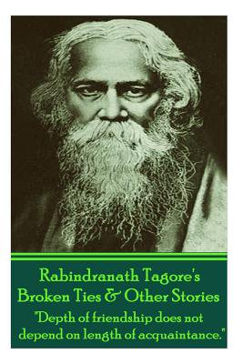 - Rabindranath Tagore's Broken Ties & Other Stories :