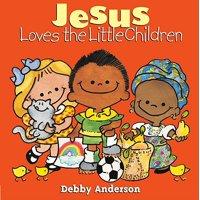 Jesus Loves the Little Children (Board Book)