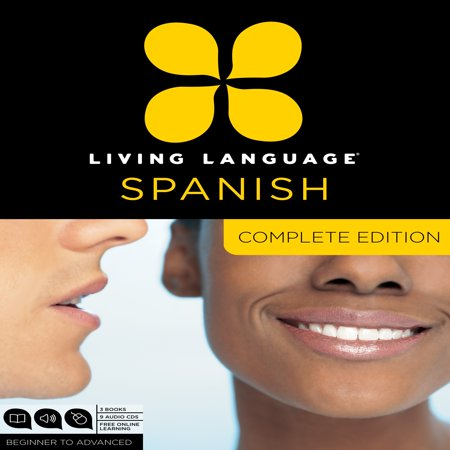 Living Language Spanish, Complete Edition : Beginner through advanced course, including 3 coursebooks, 9 audio CDs, and free online (Best Way To Learn Latin American Spanish)