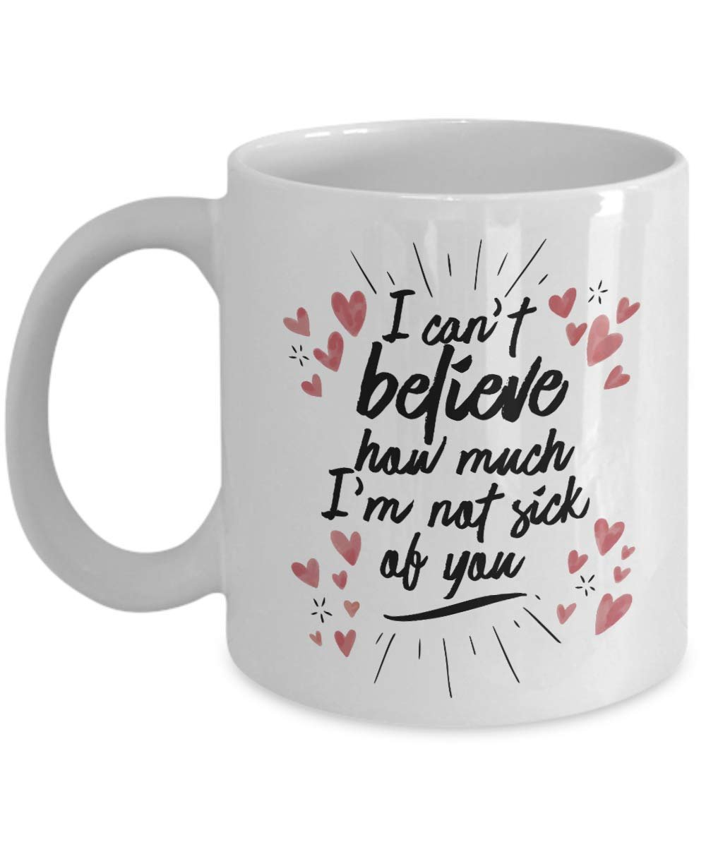 I Canu0027t Believe How Much Iu0027m Not Sick Of You Valentines Day Coffee u0026 Tea Gift Mug u0026 1st 7th 20th 25th 30th 40th 50th Or 60th Wedding Anniversary Gift ...  sc 1 st  Walmart & Anniversary Gifts for Couples