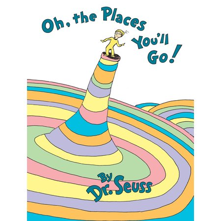 Oh, the Places You'll Go! (Hardcover) (Reading Gives Us Someplace To Go Quote)
