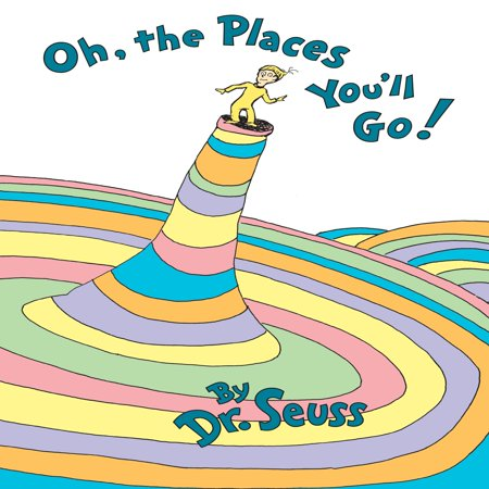 Oh, the Places You'll Go! (Favorite Dr Seuss Books)