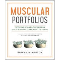 Muscular Portfolios : The Investing Revolution for Superior Returns with Lower Risk