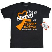 bde5bd23a4 Inktastic I Love My Sister With Multiple Sclerosis Hope, Support, Cure T- Shirt
