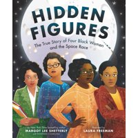 Hidden Figures: The True Story of Four Black Women and the Space Race (Hardcover)