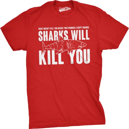 Mens Sharks Will Kill You Funny T Shirt Sarcasm Novelty Offensive Tee For Guys - Everything Funny T-shirt