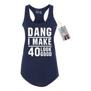 40th Birthday T Shirt Dang I Make 40 Look Good Womens Racerback Tank Top