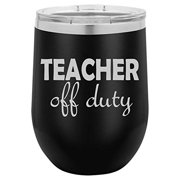 2be8a14204c ... Teacher Off Duty Funny (Black). Product Image. 12 oz Double Wall Vacuum  Insulated Stainless Steel Stemless Wine Tumbler Glass Coffee Travel Mug With