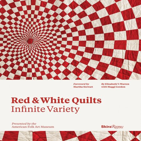 Red and White Quilts: Infinite Variety : Presented by The American Folk Art (American Chestnut Folk Art)