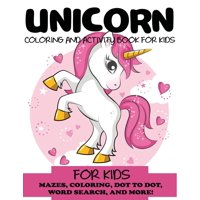 Kids Activity Books: Unicorn Coloring and Activity Book for Kids: Mazes, Coloring, Dot to Dot, Word Search, and More!, Kids 4-8, 8-12 (Paperback)