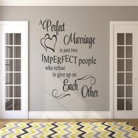 """Do It Yourself Wall Decal Sticker A Perfect Marriage Is Just Two Imperfect People Who Refuse To Give Up On Each Other Quote 20x40"""""""