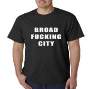 Broad F*cking City Mens T-shirt