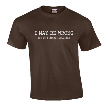Mens Funny Sayings Slogans T Shirts-I May Be Wrong tshirt