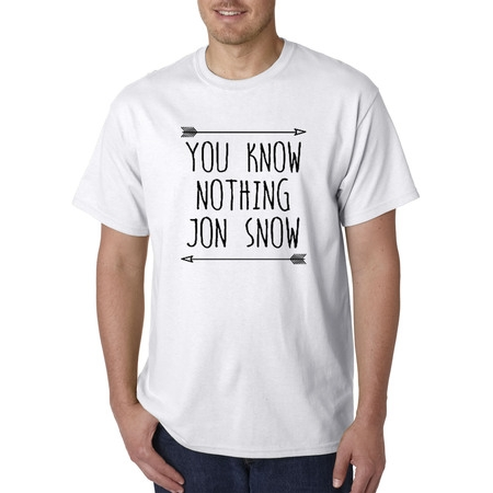 176 - Unisex T-Shirt You Know Nothing Jon Snow Arrows Got