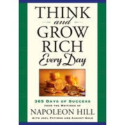 Think and Grow Rich Every Day : 365 Days of Success from the Writings of Napoleon Hill