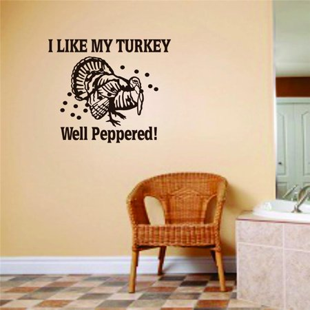 Wall Design Pieces I Like My Turkey Well Peppered ! Animal Hunting Hunter Man Gun 10 X 10 Inches