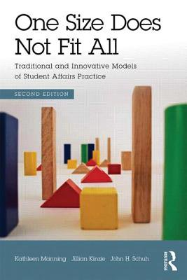Will Not Fit Models - One Size Does Not Fit All : Traditional and Innovative Models of Student Affairs Practice