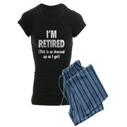 CafePress - I'm Retired- This Is As Dressed Up As I Get Women - Women's Dark Pajamas