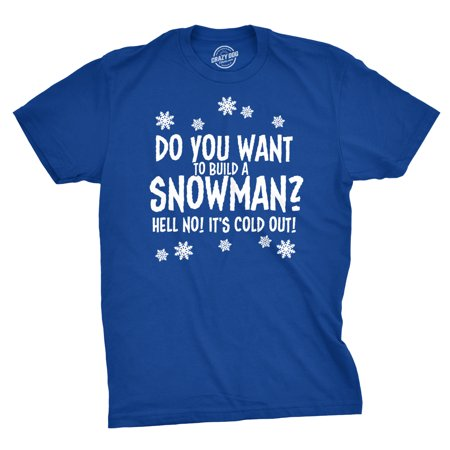 Build A Snowman No Its Cold Out Funny T shirt Winter T shirt - Snowman Cut Out
