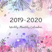 2019-2020 Weekly Monthly Calendar: Two Years - Daily Weekly Monthly Calendar Planner - 24 Months January 2019 to December 2020 for Academic Agenda Schedule Organizer Logbook and Journal Notebook Plann
