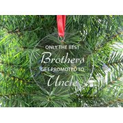 Only The Best Brothers Get Promoted - Clear Acrylic Christmas Ornament - Great Gift for Birthday, or Christmas Gift for Brother, Brothers