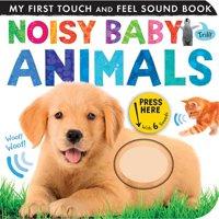 Noisy Baby Animals (Board Book)